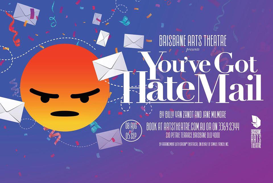 You've Got Hate Mail - Brisbane Arts Theatre