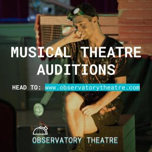 General Musical Theatre Auditions (Observatory Theatre) @ The Old Museum, Bowen Hills